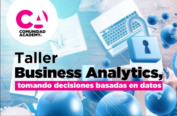 Taller: Business Analytics, tomando decisiones basadas en datos